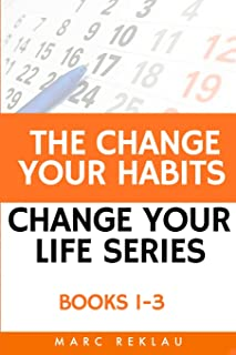 The Change Your Habits, Change Your Life Series: Books 1-3
