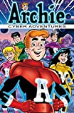 Archie: Cyber Adventures (Archie Adventure Series Book 2)