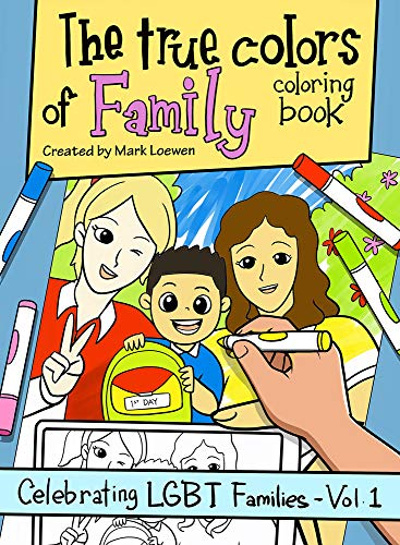 The True Colors of Family Coloring Book (Celebrating LGBT Families)