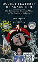 Occult Features of Anarchism: With Attention to the Conspiracy of Kings and the Conspiracy of the Peoples (Kairos)
