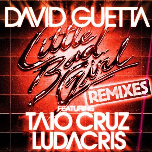 Little Bad Girl (Feat. Taio Cruz & Ludacris) [Remixes] [Explicit]
