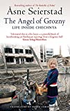 The Angel of Grozny: Inside Chechnya [Paperback] [Jan 01, 2008] Seierstad, Asne