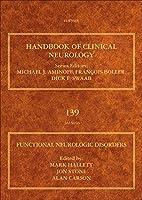 Functional Neurologic Disorders (Volume 139) (Handbook of Clinical Neurology, Volume 139)