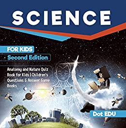Book's Cover of Science for Kids Second Edition | Anatomy and Nature Quiz Book for Kids | Children's Questions & Answer Game Books (English Edition) Versión Kindle