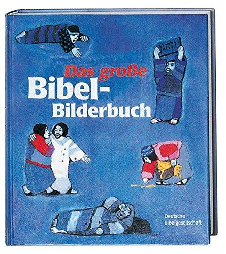 Das grosse Bibel-Bilderbuch: 28 biblische Geschichten