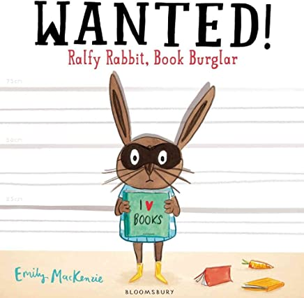[(Wanted! Ralfy Rabbit, Book Burglar)] [By (author) Emily Mackenzie] published on (March, 2015)