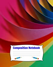 Composition Notebook: Interior Is Half Wide Ruled, and Half Blank Sketch Drawing Paper. Colorful Craft Construction Paper Cover. For Children and Adults for Personal or Back to School.