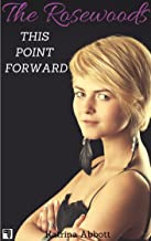 This Point Forward (The Rosewoods Book 5) (English Edition)