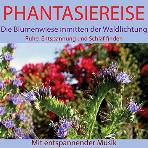 Phantasiereise - Die Blumenwiese inmitten der Waldlichtung Titelbild