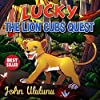 Childrens Books: Lucky The Lion Cubs Quest (books for kids, childrens books, childrens books for kindle free, childrens books for kindle) (English Edition)