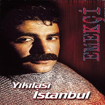 Yıkılası İstanbul