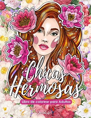 Chicas Hermosas - Libro de colorear para Adultos: Más de 50 retratos y escenas de bellas mujeres con motivos florales. Libros de colorear antiestrés con diseños relajantes. (Formato grande)