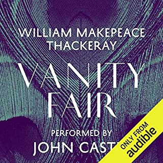 Vanity Fair                   By:                                                                                                                                 William Makepeace Thackeray                               Narrated by:                                                                                                                                 John Castle                      Length: 31 hrs and 1 min     448 ratings     Overall 4.5