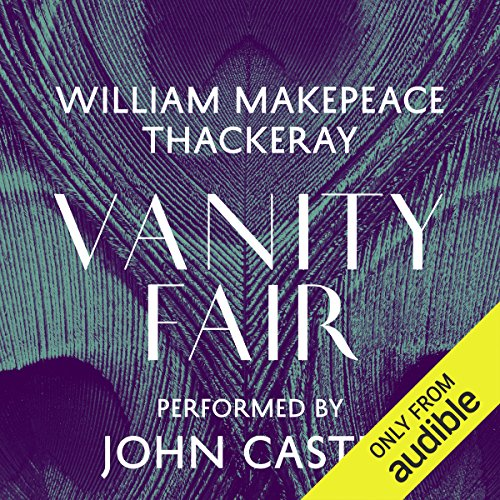 Vanity Fair                   By:                                                                                                                                 William Makepeace Thackeray                               Narrated by:                                                                                                                                 John Castle                      Length: 31 hrs and 1 min     647 ratings     Overall 4.4