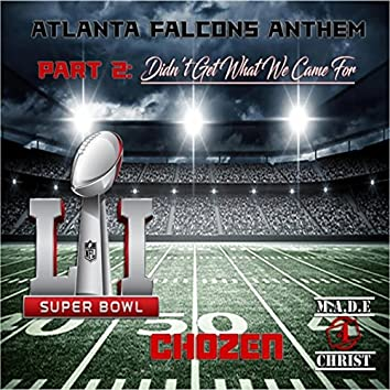Atlanta Falcons Anthem, Pt. 2: Get What We Came For (feat. M.A.D.E 4 Christ)