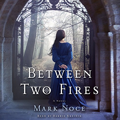 Between Two Fires Audiobook By Mark Noce cover art
