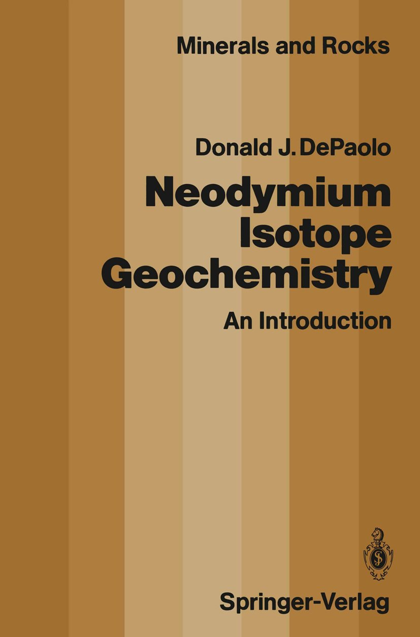 Download Neodymium Isotope Geochemistry: An Introduction (Minerals, Rocks And Mountains Book 20) (English Edition) 