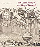 The Lost Library of the King of Portugal