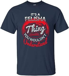 Go Happiness It's Felisha Thing Cotton T Shirt Personalized Name Gift Men Women