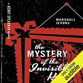 The Mystery of the Invisible Hand     A Henry Spearman Mystery              By:                                                                                                                                 Marshall Jevons                               Narrated by:                                                                                                                                 Kevin Stillwell                      Length: 9 hrs and 14 mins     19 ratings     Overall 3.9