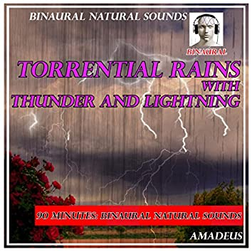 Binaural Natural Sounds: Torrential Rains with Thunder and Lightning