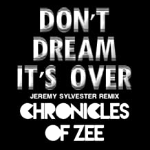 Don't Dream It's Over (Jeremy Sylvester Remix)