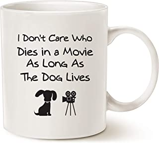 MAUAG Funny Dog Coffee Mug for Dog Lovers, I Don't Care Who Dies in a Movie, as Long as The Dog Lives Ceramic Fun Cute Dog...