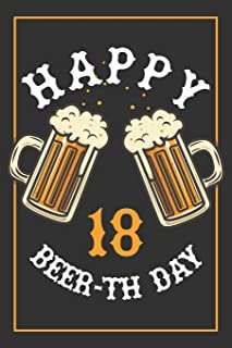 18th Birthday Notebook: Lined Journal / Notebook - Beer Themed 18 yr Old Gift - Fun And Practical Alternative to a Card - 18th Birthday Gifts For Men and Women - Happy Beer-th Day