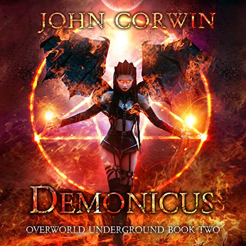 Demonicus     Overworld Underground, Book 2              Written by:                                                                                                                                 John Corwin                               Narrated by:                                                                                                                                 Penny Scott-Andrews                      Length: 9 hrs and 31 mins     1 rating     Overall 5.0