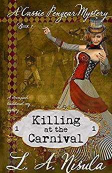 Killing at the Carnival (Cassie Pengear Mysteries Book 1) by [L. A. Nisula]