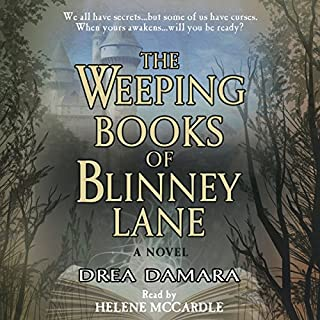 The Weeping Books of Blinney Lane                   By:                                                                                                                                 Drea Damara                               Narrated by:                                                                                                                                 Helene McCardle                      Length: 12 hrs and 35 mins     8 ratings     Overall 3.8