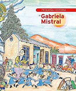 Pequeña historia de Gabriela Mistral eBook: Martín, Lydia, Bayés ...