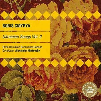 Ukrainian Songs Vol. 2: Boris Gmyrya & State Ukrainian Bandurists Capella
