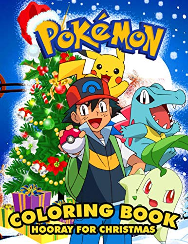 Pokemon Coloring Book Hooray For Christmas: An Attractive Christmas Coloring Book With A Lot Of Pokemon Designs. One Of The Best Ways For Relaxation And Stress Relief