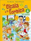 La cicala e la formica. Per la Scuola elementare. Con CD Audio (Vol. 4)