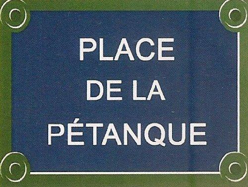 PLAQUE DE RUE METAL 15X20cm PLACE DE LA PETANQUE France