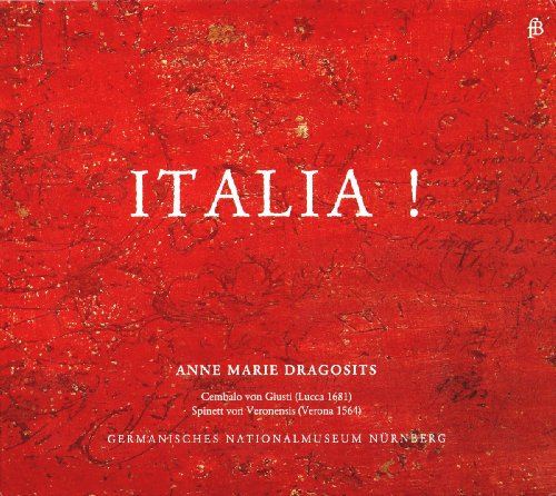 Italia! - Cembalomusik aus dem 17. Jahrhundert von Italienern und 'Oltramontani'