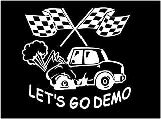 Just For Fun White - 6 x 5.75 Let's Go Demo Demolition Derby Vinyl Die Cut Decal Bumper Sticker, Windows, Cars, Trucks, laptops, etc