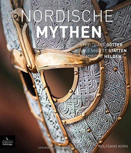 Nordische Mythen - Streitbare Götter, sagenhafte Stätten, tragische Helden by Wolfgang Korn (2016-09-21)