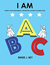I AM: Words of Encouragement & Inspiration Alphabet Coloring Book - Children Coloring & Activity Book for Ages 4-7