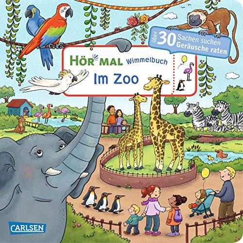 Hör mal (Soundbuch): Wimmelbuch: Im Zoo: Zum Hören, Suchen und Mitraten ab 2,5 Jahren. Ein wimmeliger Mitmachspaß