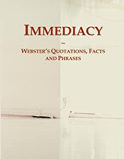 Immediacy: Webster's Quotations, Facts and Phrases