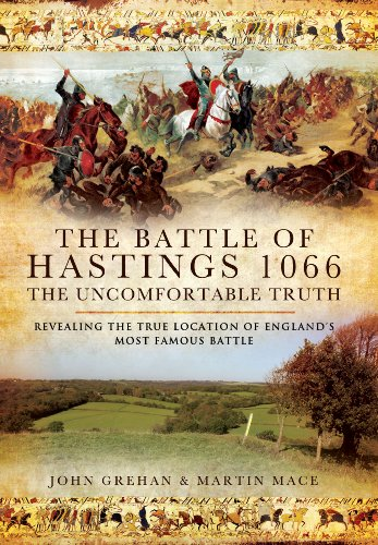 Battle of Hastings 1066 - The Uncomfortable Truth: Revealing the True Location of England's Most Famous Battle