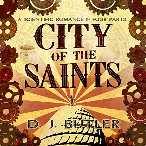 City of the Saints                   By:                                                                                                                                 D.J. Butler                               Narrated by:                                                                                                                                 Deren Hansen                      Length: 17 hrs and 36 mins     10 ratings     Overall 4.0