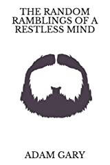 The Random Ramblings of a Restless Mind (The White Cover Trilogy) Paperback