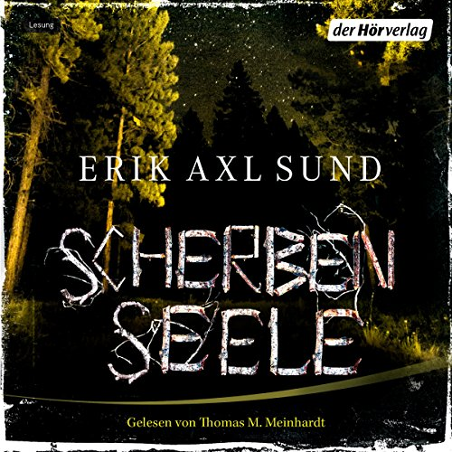 Scherbenseele     Kronoberg 1              By:                                                                                                                                 Erik Axl Sund                               Narrated by:                                                                                                                                 Thomas M. Meinhardt                      Length: 7 hrs and 42 mins     Not rated yet     Overall 0.0