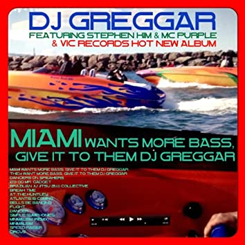 Miami Wants More Bass, Give It to Them DJ Greggar