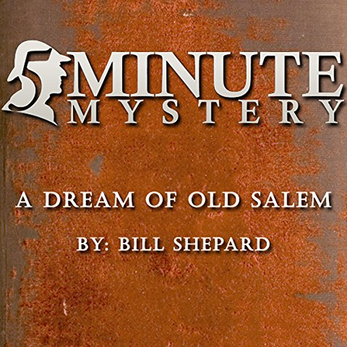 Couverture de 5 Minute Mystery - A Dream of Old Salem