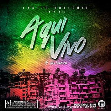 Aqui Vivo (feat. A.K.A Madness)