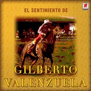El Sentimiento De Gilberto Valenzuela
